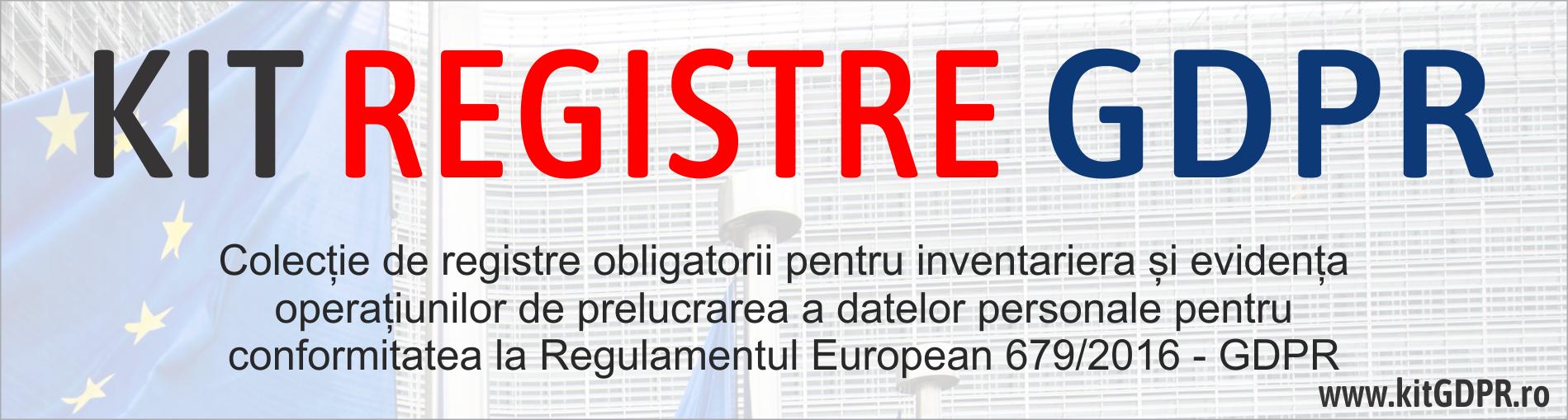 KIT 15 Registre obligatorii GDPR – Jurnale de evidenta operatiuni prelucrare date personale